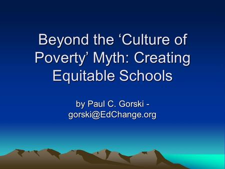 Beyond the 'Culture of Poverty' Myth: Creating Equitable Schools by Paul C. Gorski -