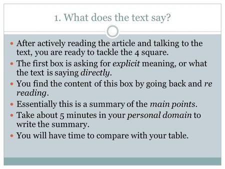 1. What does the text say? After actively reading the article and talking to the text, you are ready to tackle the 4 square. The first box is asking for.