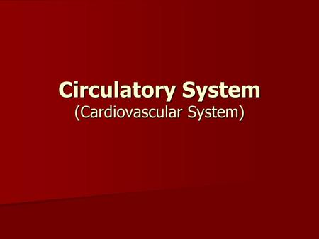 Circulatory System (Cardiovascular System). Functions of the Circulatory System Transport of oxygen, nutrients and waste products throughout the body.