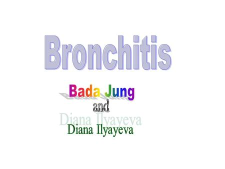 SYMPTOMS The symptom of bronchitis is that… 1.Your chest hurts. 2.It is hard to breathe when you are exercising.