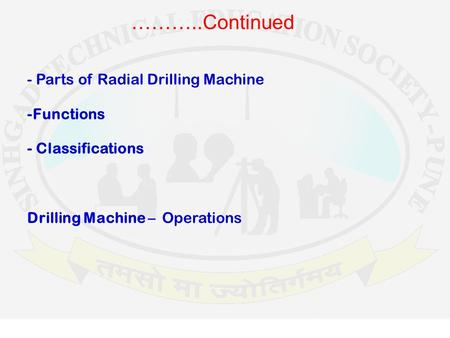 ………..Continued - Parts of Radial Drilling Machine -Functions