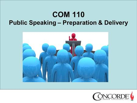 COM 110 Public Speaking – Preparation & Delivery.