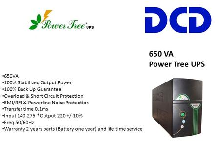 650 VA Power Tree UPS 650VA 100% Stabilized Output Power