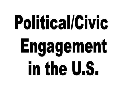 Who participates? Political Participation: activities in which citizens engage to influence the selection of leaders and/or the policies they pursue.