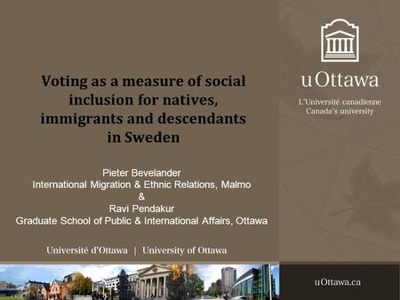 Voting as a measure of social inclusion for natives, immigrants and descendants in Sweden Pieter Bevelander International Migration & Ethnic Relations,