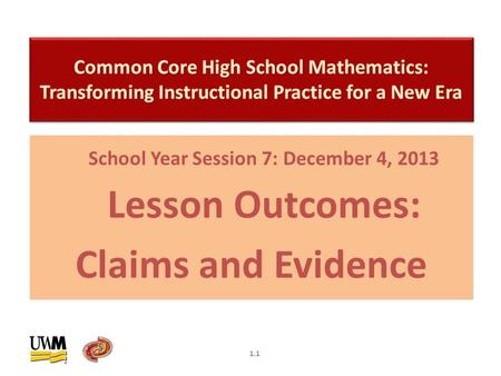 School Year Session 7: December 4, 2013 Lesson Outcomes: Claims and Evidence 1.1.