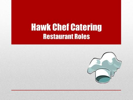Hawk Chef Catering Restaurant Roles. Hawk Chef Catering Jobs Executive Chefs Bakery/Pastry Chefs Pantry Chefs Expediting Quality Control Food Delivery.
