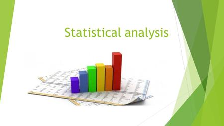 Statistical analysis Why?? (besides making your life difficult …)  Scientists must collect data AND analyze it  Does your data support your hypothesis?