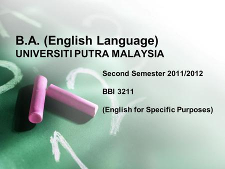 B.A. (English Language) UNIVERSITI PUTRA MALAYSIA