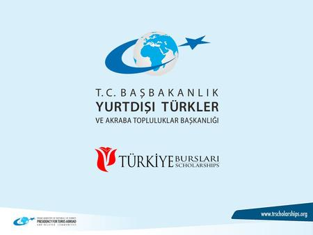 DUTIES AT YTB TÜRKİYE SCHOLARSHIPS Region and Subject-Based Sub-Programmes Online Application in 8 languages Interview-Based Selection University Placement.