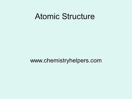 Atomic Structure www.chemistryhelpers.com. Subatomic Particles An atom is the smallest unit of an element. It consists of three major particles: Note:
