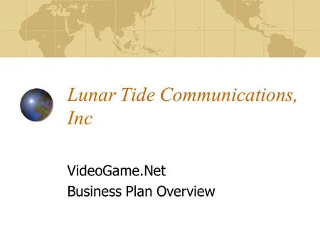 Lunar Tide Communications, Inc VideoGame.Net Business Plan Overview.