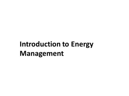 Introduction to Energy Management. Week/Lesson 12 Advanced Technology for Effective Facility Control.