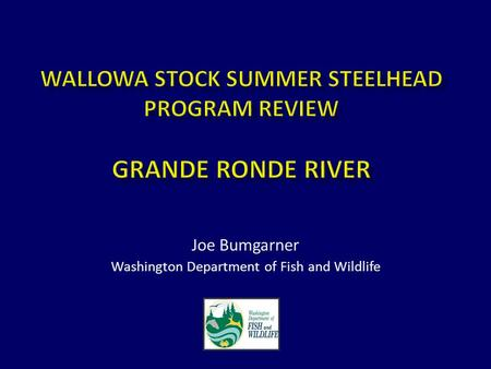 Joe Bumgarner Washington Department of Fish and Wildlife.