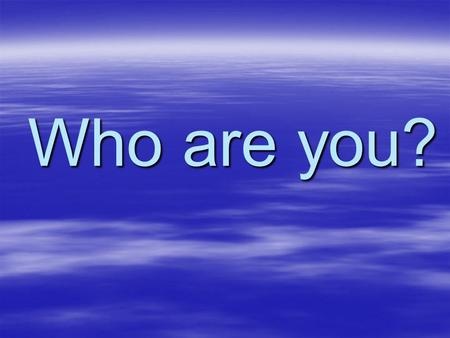 "Who are you?. Identity and Politics What is Identity?  Identity can be defined as ""a sense of separate and unique selfhood""…… –How people see themselves."