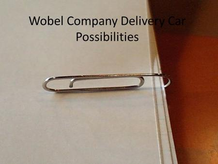 Wobel Company Delivery Car Possibilities. The Environmentally Efficient Choice.