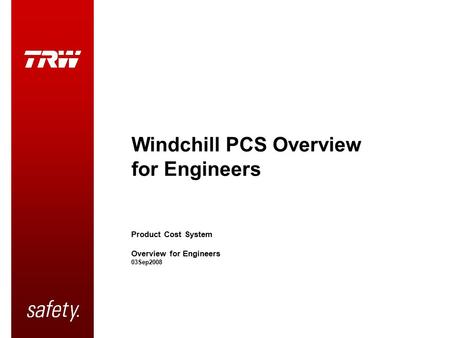 Windchill PCS Overview for Engineers Product Cost System Overview for Engineers 03Sep2008.