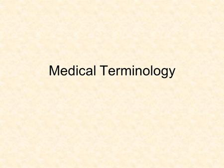 Medical Terminology. Word Parts Are the Key Word roots, also known as combining forms, contain basic meaning of the term. Usually indicate the body part.
