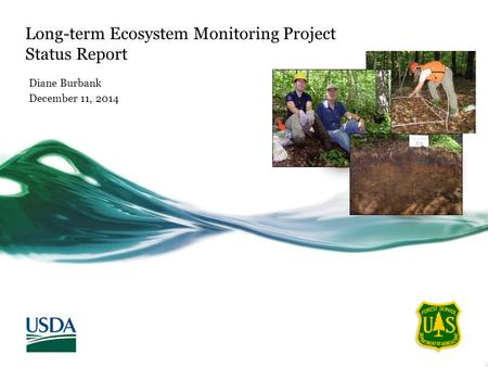 Long-term Ecosystem Monitoring Project Status Report Diane Burbank December 11, 2014.