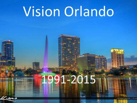 Vision Orlando 1991-2015. Three Year Strategy: Laying a Foundation.