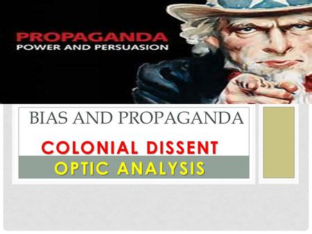 COLONIAL DISSENT OPTIC ANALYSIS BIAS AND PROPAGANDA.