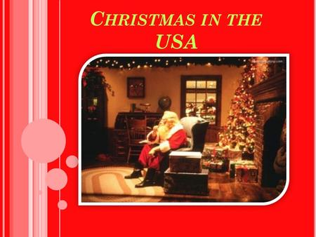 C HRISTMAS IN THE USA. 2 VERY IMPOTENT RELIGIOUS HOLIDAYS IN THE USA Christmas is an annual commemoration of the birth of Jesus Christ, which, celebrated.