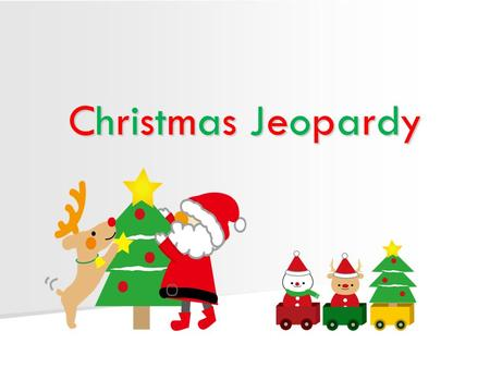 Christmas Jeopardy Jeopardy 100 Christmas Choose an Answer Scrambled Talk to the ALT Random Challenges 200 300 400 500 400 300 200 100 500 400 300 200.