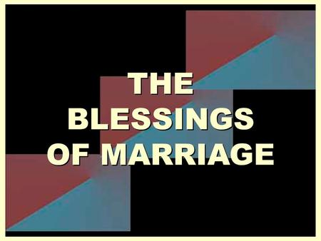 THE BLESSINGS OF MARRIAGE. Married people are much happier and likely to be less unhappy than any other group of people (Waite, 2000). Married people.