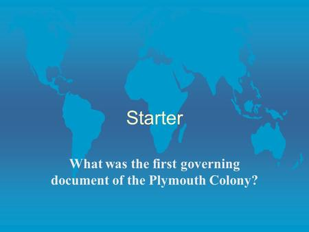 Starter What was the first governing document of the Plymouth Colony?