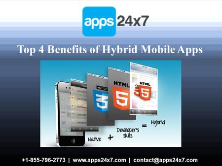 +1-855-796-2773 |  | Top 4 Benefits of Hybrid Mobile Apps.