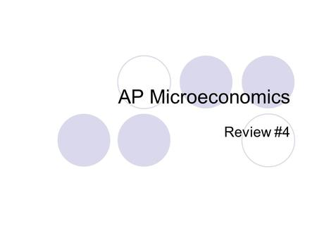 AP Microeconomics Review #4. Market Structure The nature and degree of competition between firms in the same industry  4 Categories: 1.Perfect Competition.