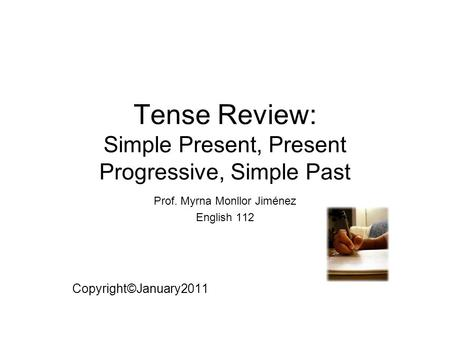 Tense Review: Simple Present, Present Progressive, Simple Past