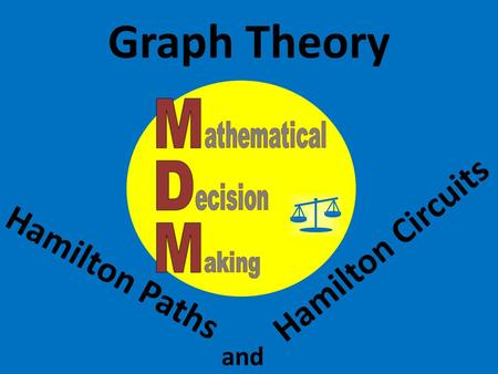 Graph Theory Hamilton Paths Hamilton Circuits and.