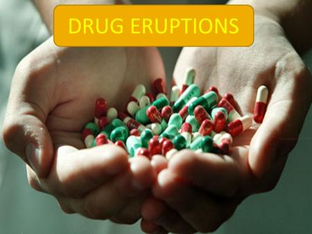 DRUG ERUPTIONS. Adverse drug reactions are a common cause of dermatologic consultation. drug eruptions are not simply drug allergy, but result from.