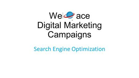 Webspace Digital Marketing Campaigns Search Engine Optimization.
