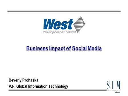 Beverly Prohaska V.P. Global Information Technology.