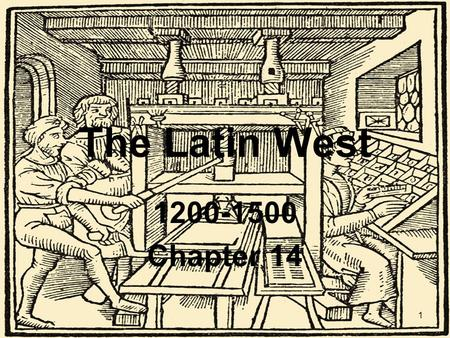 The Latin West 1200-1500 Chapter 14 1. Rural Growth and Crisis Peasants, Population, and Plague –In 1200 c.e., most Europeans were peasants, bound to.