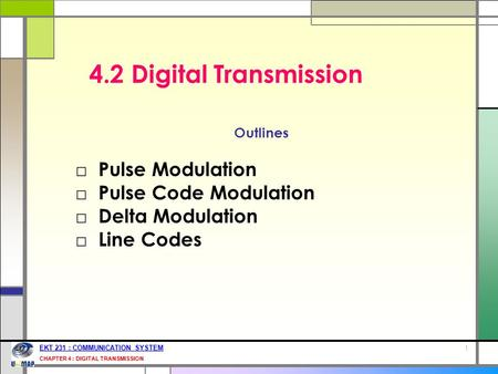 4.2 Digital Transmission Pulse Modulation Pulse Code Modulation