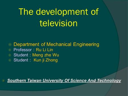 The development of television