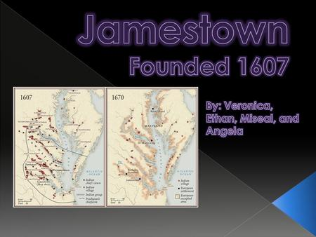  Jamestown was first founded in May 1607 by the Virginia Company under England.  The purpose was to find gold and silver, and find a water route to.