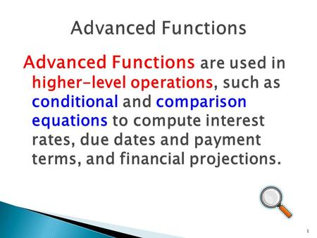 Are used in higher-level operations, such as conditional and comparison equations to compute interest rates, due dates and payment terms, and financial.