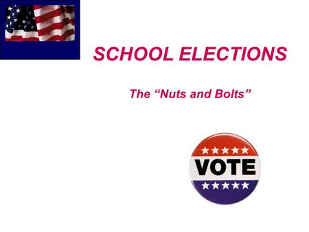 "SCHOOL ELECTIONS The ""Nuts and Bolts"". THE BASICS  School Trustee Elections are held the First Tuesday in May each year.  Trustees are elected to a."