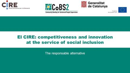 El CIRE: competitiveness and innovation at the service of social inclusion The responsable alternative.