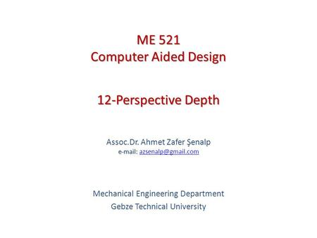 12-Perspective Depth   Assoc.Dr. Ahmet Zafer Şenalp   Mechanical Engineering Department Gebze Technical.