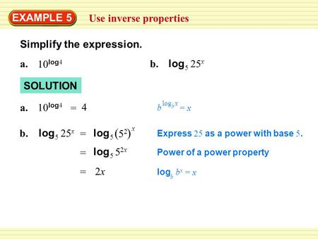 ( ) EXAMPLE 5 Use inverse properties Simplify the expression. a.