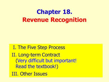 Chapter 18. Revenue Recognition I. The Five Step Process