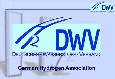 German Hydrogen Association. EHEC 03, Grenoble, 3. September 2003 Standards, Regulations, and Safety Ulrich Schmidtchen German Hydrogen Association (DWV),