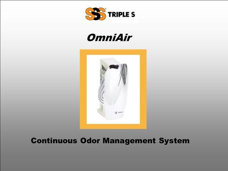 OmniAir Continuous Odor Management System. OmniAir How Does it Work? EMANATOR PAD HYDROGEN GENERATOR HYDROGEN CHAMBER FRAGRANCE REFILL HOUSING 1) Fuel.