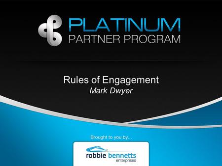 Rules of Engagement Mark Dwyer. AGENDA 1.Spam and Consent 2.Privacy 3.Advice Warnings and Notices 4.Disclosures 5.Other Matters.