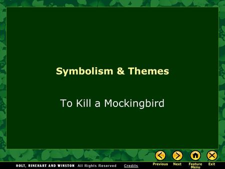 Symbolism & Themes To Kill a Mockingbird. [End of Section] A symbol is an ordinary object, event, person, or animal to which we have attached a special.